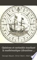 Opinions et curiosités touchant la mathématique (deuxième série)