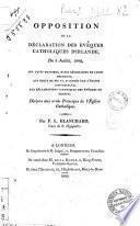 Opposition de la déclaration des evêques catholiques d'Irlande, du 3 Juillet, 1809, aux faits notoires ... Par P. L. Blanchard ..