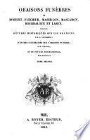 Oraisons funèbres de Bossuet, Fléchier, Massillon, Mascaron, Bourdaloue et Larue