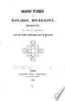 Oraisons funèbres de Mascaron, Bourdaloue, Massillon, et autres orateurs