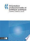 Orientation professionnelle et politique publique comment combler l'écart