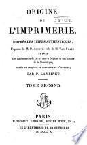 Origine de l'imprimerie, d'après les titres authentiques, l'opinion de M. Daunou, et celle de M. Van Praet