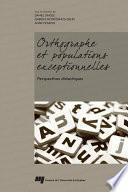 Orthographe et populations exceptionnelles: perspectives didactiques