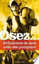 Osez 20 histoires de sexe avec des pompiers