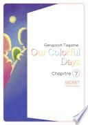 Our colorful Days - chapitre 7