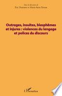 Outrages, insultes, blasphèmes et injures