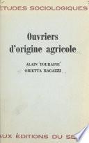 Ouvriers d'origine agricole