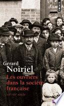 Ouvriers dans la société française . XIXe-XXe siècle (Les)