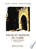 Palais et maisons du Caire. Tome II