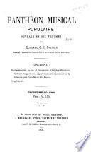 Panthéon musical populaire ...: Recherches sur la vie et les œuvres d'artistes-musiciens ... etc. appartenant principalement à la Belgique, aux Pays-Bas et à la France