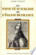 Papauté d'Avignon et l'Eglise de France (La)