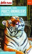 PARCS ANIMALIERS (GUIDE DES) 2019 Petit Futé