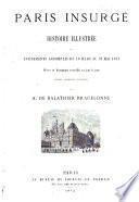Paris insurgé histoire illustrée des événements accomplis du 18 mars au 28 mai 1871