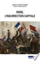 Paris, l'insurrection capitale