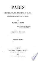 Paris, ses organes, ses fonctions et sa vie dans la seconde moitie du XIXe siècle