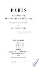 Paris, ses organes, ses fonctions et sa vie dans la seconde moitié du XIXe siècle