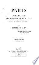 Paris, ses organes, ses fonctions et sa vie dans la seconde motié du XIXe siècle