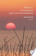 Parkinson, ma renaissance grâce à la neurostimulation