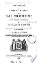 Partie française du choix des Lettres de lord Chesterfield à son fils, sur l'éducation, et de celles de W. Cowper. Livre de trad. par I. Brasseur