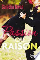 Passion ou raison ?