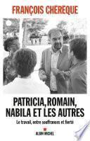 Patricia, Romain, Nabila et les autres