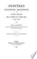 Peintres sculpteurs, architectes et autres artistes nés à Toulon ou y ayant vécu (1366-1893)