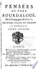 Pensées du pere Bourdaloue, de la Compagnie de Jésus, sur divers sujets de religion et de morale