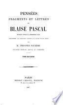 Pensées, fragments et lettres de Blaise pascal, publiés pour la première fois conformément aux manuscrits