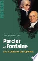 Percier et Fontaine. Les architectes de Napoléon
