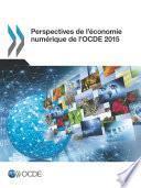Perspectives de l'économie numérique de l'OCDE 2015