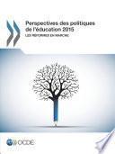Perspectives des politiques de l'éducation 2015 Les réformes en marche