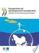 Perspectives du développement mondial 2019 Repenser les stratégies de développement