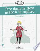 Petit cahier d'exercices : Être dans le flow grâce à la sophro