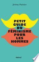 Petit guide du féminisme pour les hommes