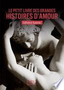 Petit Livre de - Les grandes histoires d'amour