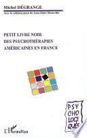 Petit livre noir des psychothérapies américaines en France
