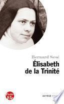 Petite vie d'Elisabeth de la Trinité