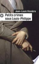 Petits crimes sous Louis-Philippe