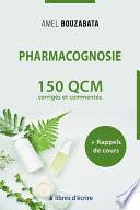 Pharmacognosie : 150 QCM corrigés, commentés et rappels de cours