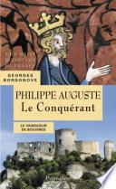 Philippe Auguste. Le Conquérant