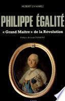 Philippe Egalité, grand maître de la Révolution