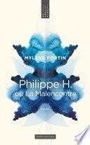 Philippe H. ou La Malencontre