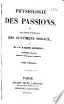 Physiologie des passions ou nouvelle doctrine des sentimens moraux