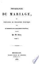 Physiologie du mariage, ou, Méditations de philosophie éclectique sur le bonheur et le malheur conjugal