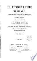 Phytographie médicale, histoire des substances héroïques et des poisons tirés du règne végétal, 1