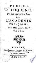 Pièces d'éloquence qui ont remporté le prix de l'Académie Françoise depuis 1671 jusqu'en 1748
