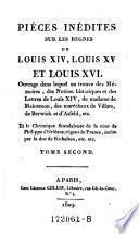 Pièces inédites sur les règnes de Louis XIV, Louis XV et Louis XVI