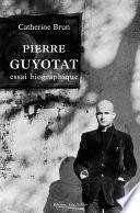 Pierre Guyotat, essai biographique