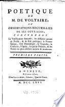Poétique de m.de Voltaire, ou Observations recueillies de ses ouvrages