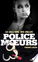 Police des moeurs no28 La call girl des Halles
